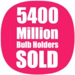 5400 Million Bulb Holders Sold!
